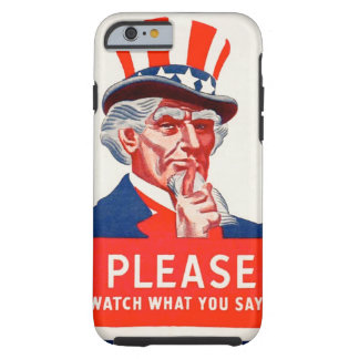Uncle Sam Watch What You Say iPhone 6 Tough Case