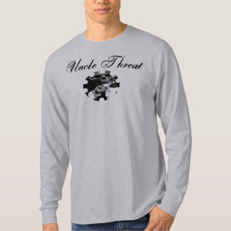 uncle threat for shirts, Uncle Threat Tshirts