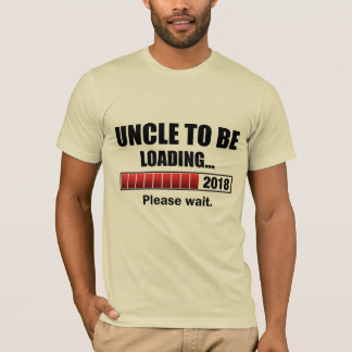 Uncle To Be 2018 Loading T-Shirt