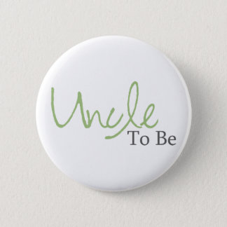 Uncle To Be (Green Script) 6 Cm Round Badge