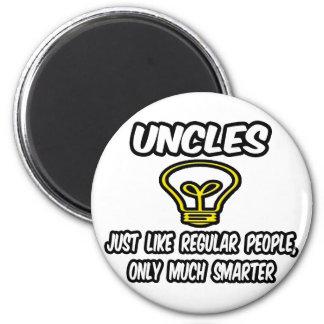 Uncles...Like Regular People, Only Smarter Magnet