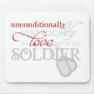 Unconditionally In Love With My Soldier Mouse Pad