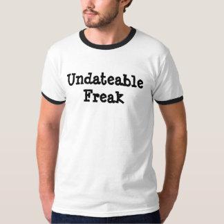 Undateable Freak T-Shirt