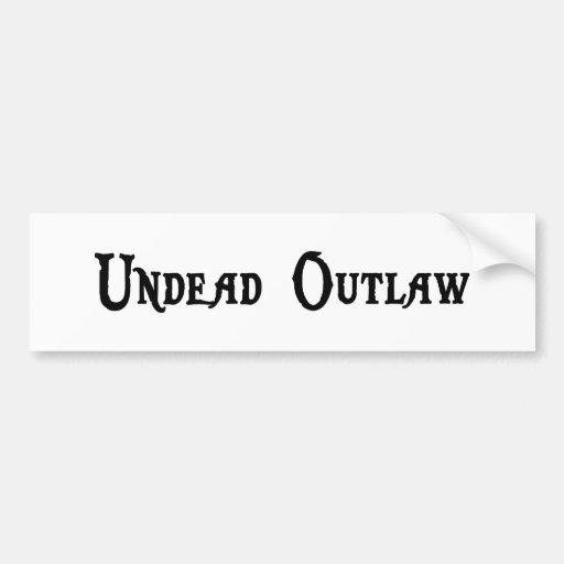 Undead Outlaw Bumper Sticker