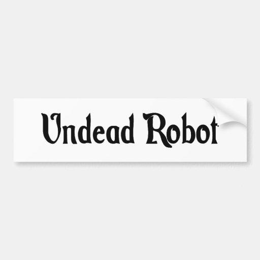 Undead Robot Bumper Sticker