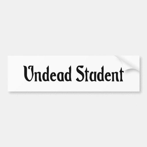 Undead Student Bumper Sticker