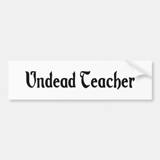 Undead Teacher Bumper Sticker