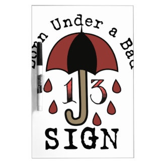Under Bad Sign Dry Erase Board
