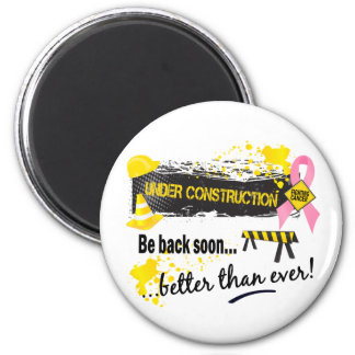 Under Construction Breast Cancer 6 Cm Round Magnet