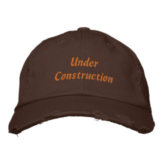 Under Construction Embroidered Fun Cap Embroidered Hats