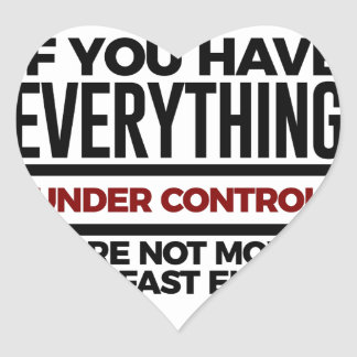 Under Control Too Slow More Speed Heart Sticker