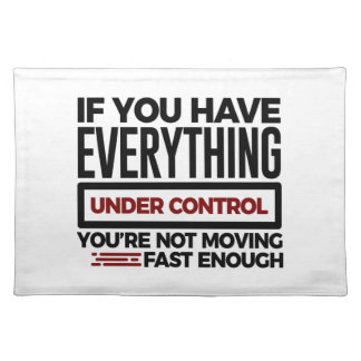 Under Control Too Slow More Speed Placemat