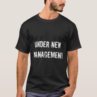 Under New Management funny wedding Mens T-Shirt