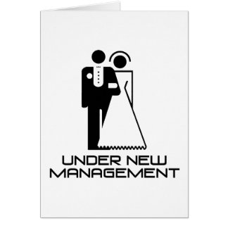 Under New Management Married Greeting Card