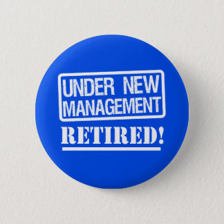 Under the Management, Retired funny button