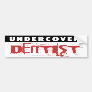 Undercover Dentist, Funny Bumper Sticker