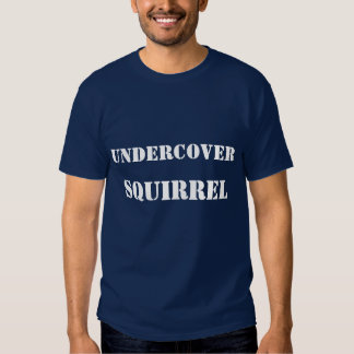 Undercover Squirrel Tee Shirts