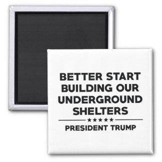 Underground Shelters Trump Magnet