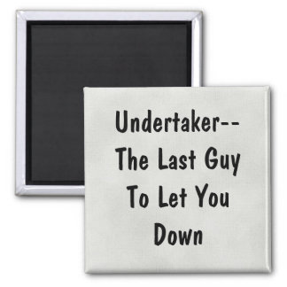 Undertaker Joke Magnet