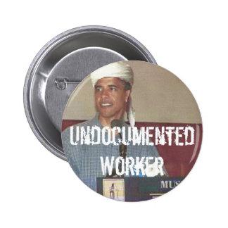 Undocumented Worker 6 Cm Round Badge