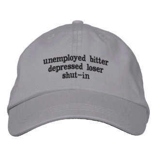 unemployed bitter depressed loser shut-in embroidered hat