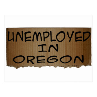 UNEMPLOYED IN OREGON POSTCARD