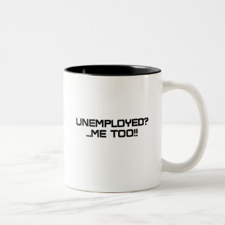 Unemployed Two-Tone Coffee Mug