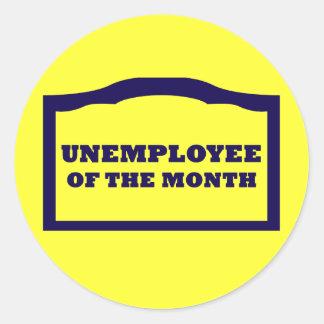 Unemployee of the Month Round Sticker
