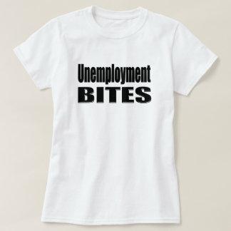 Unemployment Bites T-Shirt