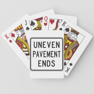 Uneven Pavement Ends Playing Cards