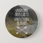 Unexplored Paths 7.5 Cm Round Badge