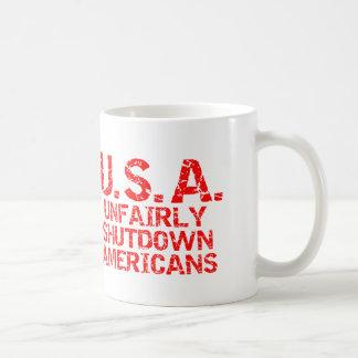 Unfairly  Shutdown Americans Coffee Mug