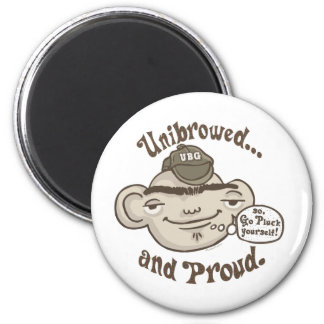 Unibrowed and Proud 6 Cm Round Magnet