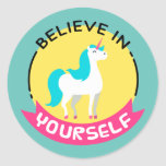"""Unicorn """"Believe in yourself"""" motivational drawing Round Sticker"""