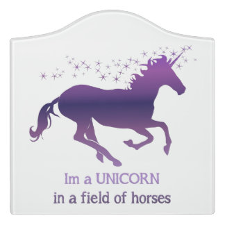 Unicorn in a field of Horses Inspirational Quote Door Sign