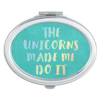 Unicorns Made Me Do It Vanity Mirror