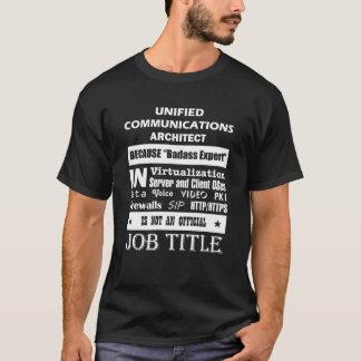 Unified Communications Architect Because Badass T-Shirt