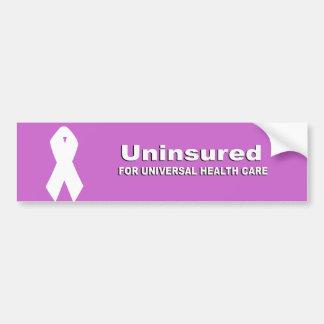 Uninsured for Universal Health Care Bumper Sticker