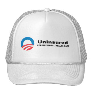 Uninsured for Universal Health Care Trucker Hat