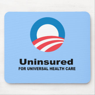 Uninsured for Universal Health Care Mouse Pad