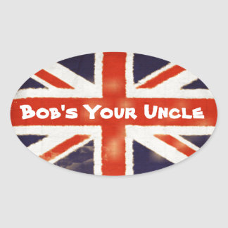 Union Jack Bobs Your Uncle Oval Sticker