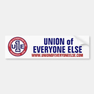 UNION of EVERYONE ELSE / WHITE Bumper Sticker