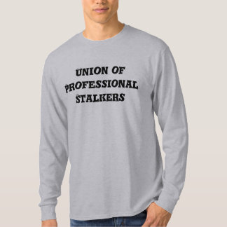 Union of Professional Stalkers T-Shirt