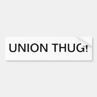 UNION THUG bumper sticker