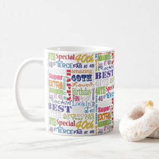 Unique And Special 40th Birthday Party Gifts Coffee Mug