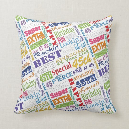 Unique And Special 45th Birthday Party Gifts Cushion