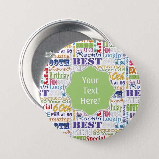 Unique And Special 60th Birthday Party Gifts 7.5 Cm Round Badge