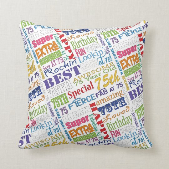 Unique And Special 75th Birthday Party Gifts Cushion