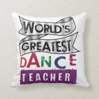 Unique World's Greatest Dance Teacher Bold Memo Throw Pillow