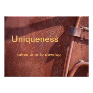 Uniqueness Takes Time to Develop Poster